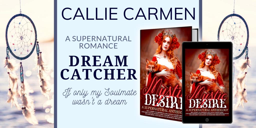 Dream Catcher by Callie Carmen in Mystic Desire